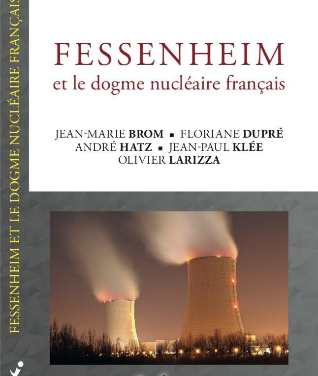 Vient de paraître : FESSENHEIM et le dogme nucléaire français
